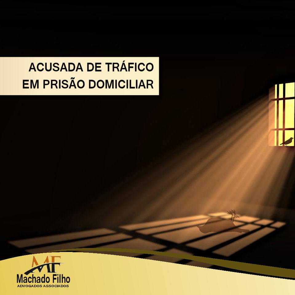 Acusada de Tráfico tem direito a prisão domiciliar